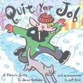 Quit Your Job | James Kochalka |