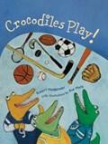 Crocodiles Play! | Robert Heidbreder |