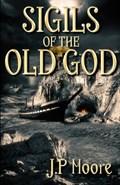 Sigils of the Old God | J.P. Moore |