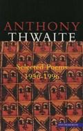Selected Poems, 1956-96 | Anthony Thwaite |