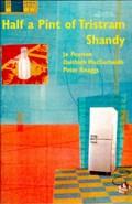 Half a Pint of Tristam Shandy   Pearson, Jo ; MacEochaidh, Daithidh ; Knaggs, Peter  