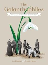 The Galanthophiles   Jane Kilpatrick ; Jennifer Harmer  