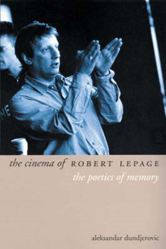 Dundjerovich, A: Cinema of Robert Lepage
