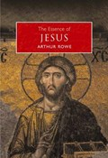 The Esence of Jesus | Arthur Rowe |