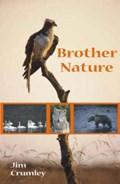 Brother Nature   Jim Crumley  