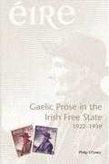 Gaelic Prose in the Irish Free State 1922-1939 | Philip O'leary |