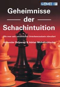 Geheimnisse Der Schachintuition   Alexander Beljawski ; Adrian Michaltschischin  