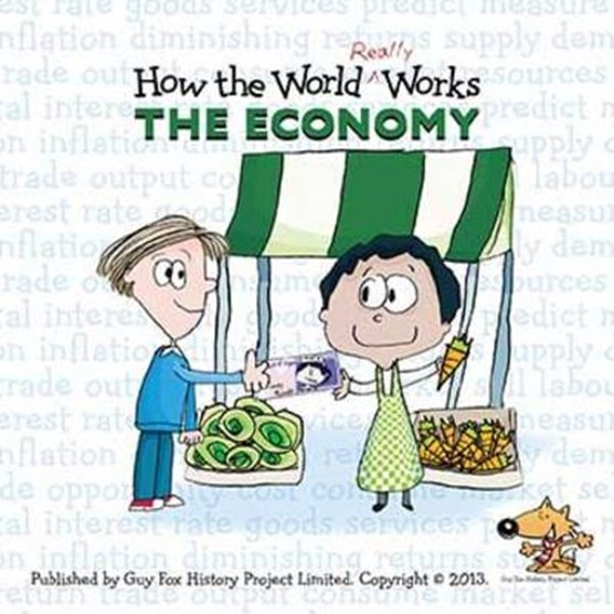 How the World Really Works: the Economy