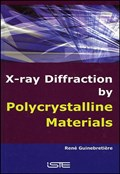 X-Ray Diffraction by Polycrystalline Materials | Rene Guinebretiere |