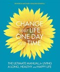 CHANGE YOUR LIFE ONE DAY AT A TIME | auteur onbekend |