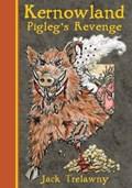 Kernowland 4 Pigleg's Revenge | Jack Trelawny |