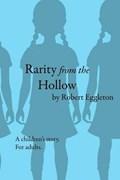Rarity from the Hollow   Robert Eggleton  