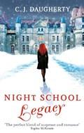Night School: Legacy   C. J. Daugherty  