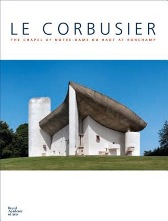 Le Corbusier: The Chapel of Notre Dame du Haut at Ronchamp