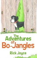 The Adventures of Bo-Jangles | Joyce Rick |