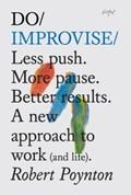 Do Improvise | Robert Poynton |