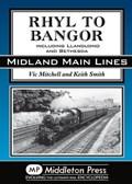 Rhyl to Bangor   Mitchell, Vic ; Smith, Prof. Keith  