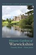Historic Gardens of Warwickshire   Mowl, Timothy ; James, Diane  