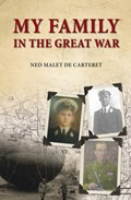 My Family in the Great War   Ned Malet de Carteret  