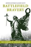 Battlefield Bravery   Satterley, A. ; Scott, G.  