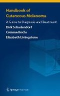 Handbook of Cutaneous Melanoma | Dirk Schadendorf ; Corinna Kochs ; Elisabeth Livingstone |