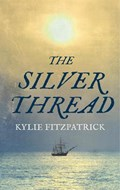 The Silver Thread | Kylie Fitzpatrick |