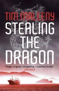 Stealing the Dragon   Tim Maleeny  