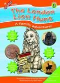 The London Lion Hunt | Francesca R. Fenn ; Marguerite A. Skinner ; Samuel Febbn |