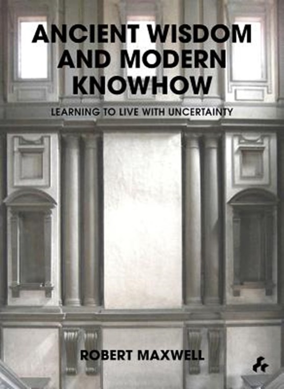 Ancient Wisdom and Modern Knowhow : Learning to Live with Uncertainty