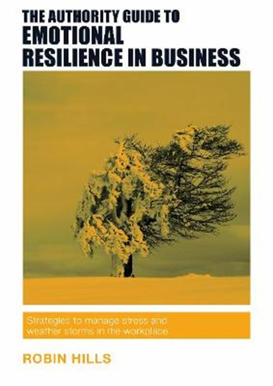 The Authority Guide to Emotional Resilience in Business