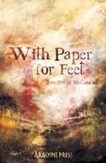 With Paper for Feet | Jennifer A. McGowan |