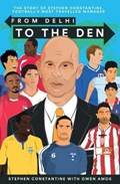 From Delhi to the Den | Stephen Constantine |