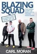 Blazing Squad | Carl Moran |