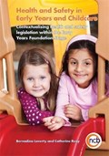 Health and Safety in Early Years and Childcare   Laverty, Bernadina ; Reay, Catherine  