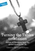 Turning the Tables on Mission   Israel Olofinjana ; Joel Edwards ; Ram Gidoomal  