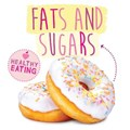 Healthy Eating: Fats and Sugars   Gemma McMullen  