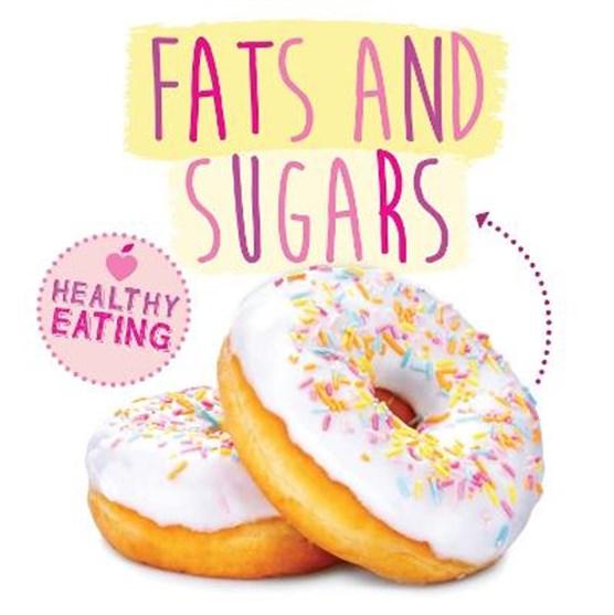 Healthy Eating: Fats and Sugars