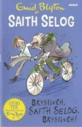 Saith Selog: Brysiwch, Saith Selog, Brysiwch! | Enid Blyton |