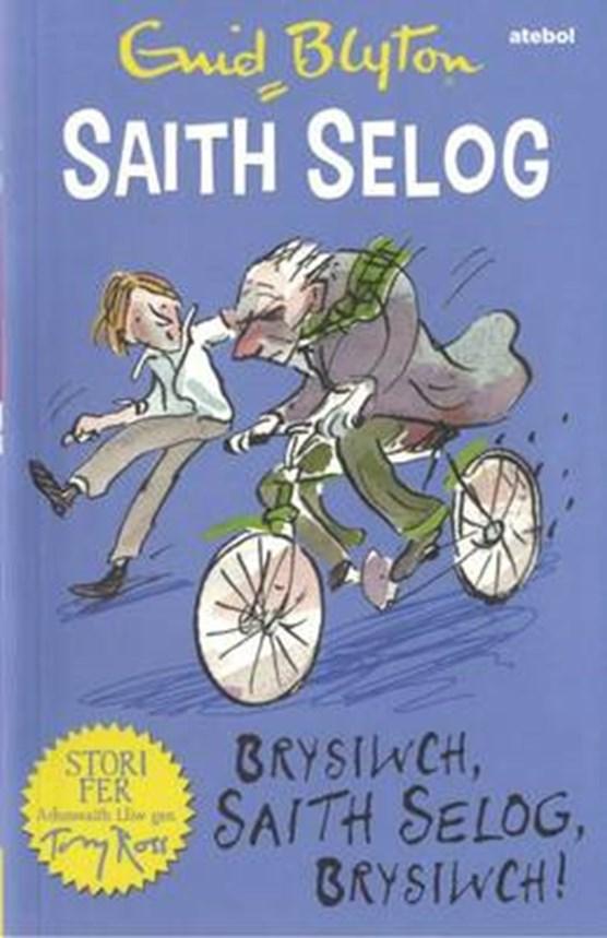 Saith Selog: Brysiwch, Saith Selog, Brysiwch!