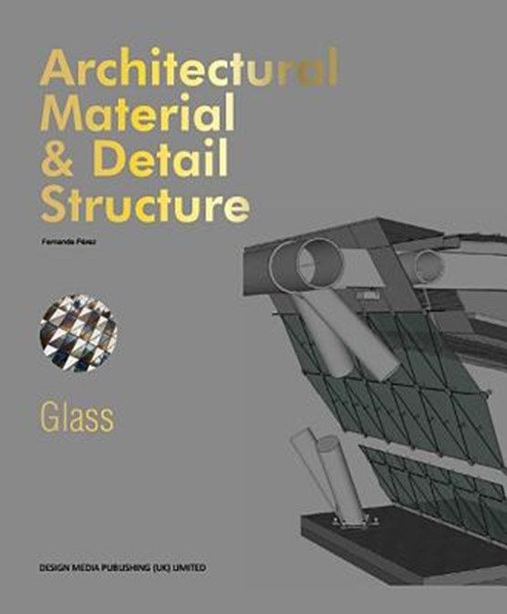 Architectural Material & Detail Structure: Glass