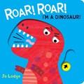 Roar! Roar! I'm a Dinosaur! | Jo Lodge |