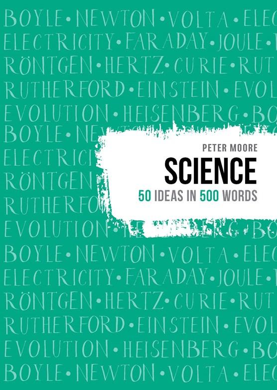 Science: 50 ideas in 500 words