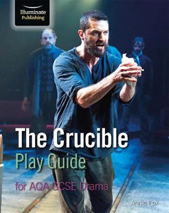 The Crucible Play Guide for AQA GCSE Drama