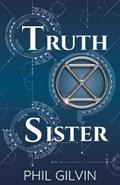 Truth Sister | Phil Gilvin |