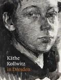 KaThe Kollwitz in Dresden   Kuhlmann-Hodick, Petra ; Matthias, Agnes ; Von Dem Knesebec, Alexandra ; Fischer, Hannelore  