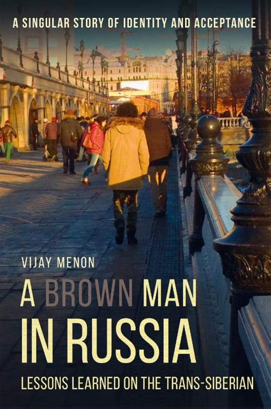 A Brown Man in Russia - Lessons Learned on the Trans-Siberian