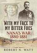'With My Face to My Bitter Foes' | Robert N. Watt |