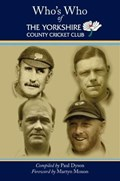 Who's Who of The Yorkshire County Cricket Club | Paul Dyson |