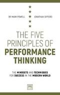 The Five Principles of Performance Thinking   Gifford, Jonathan ; Powell, Mark  