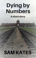 Dying By Numbers: A short story | Sam Kates |